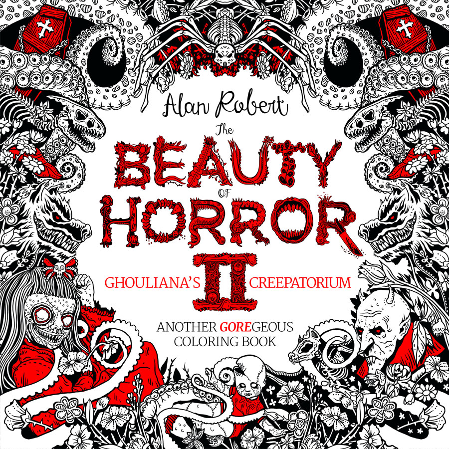 the beauty of horror 2 ghoulianas creepatorium another goregeous coloring book by alan robert idw publishing